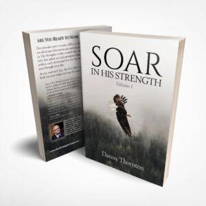Soar in His Strength, Volume 1